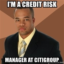 Successful Black Man - I'm a credit risk manager at citigroup