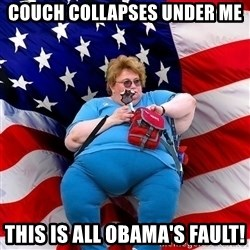 Obese American - couch collapses under me this is all obama's fault!