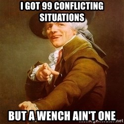 Joseph Ducreux - I got 99 conflicting situations but a wench ain't one