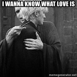 draco hugs voldemort - i wanna know what love is