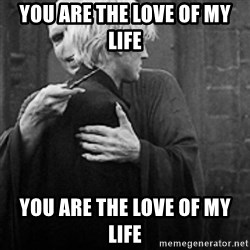 draco hugs voldemort - you are the love of my life you are the love of my life