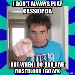 Ocelote - i don't always play cassiopeia but when i do, and give firstblood i go afk