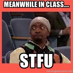 Can I have your number? - Meanwhile in class.... STFU