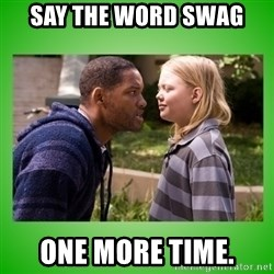 hancock asshole - say the word swag one more time.