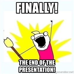 All the things - Finally!  The enD of The presentation!