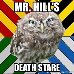 JEALOUS POTTEROMAN - mr. hill's death stare