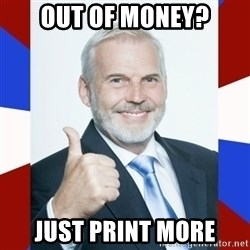 Idiot Anti-Communist Guy - out of money? just print more