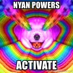 Final Advice Dog - NYAN POWERS activate