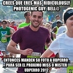 Ridiculously photogenic guy (Zeddie) - crees que eres mas  Ridiculously photogenic guy  bell@ entonces manden su foto a udperro , para ser el proximo miss o mister udperro 2012