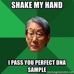 High Expectations Asian Father - shake my hand i pass you perfect dna sample