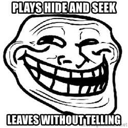 Trollface - Plays hide and seek leaves without telling