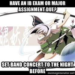 troll face - Have an ib exam or major assignment due?  Set band concert to the night before