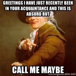 Joseph Ducreux - Greetings i have just recently been in your ACQUAINTANCE and this is absurd but   call me maybe