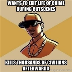 Gta Player - wants to exit life of crime during cutscenes kills thousands of civilians afterwards