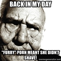 """Back In My Day - Back in MY day """"furry"""" porn meant she didn't shave!"""