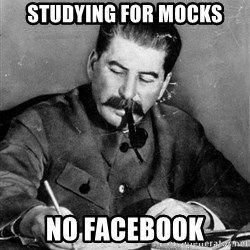 Quit Stalin - Studying for Mocks no facebook
