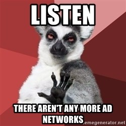 Chill Out Lemur - Listen There aren't any more ad networks