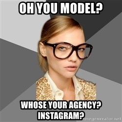 Elitist Fashionista - oh you model? whose your agency? instagram?