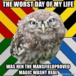 JEALOUS POTTEROMAN - the worst day of my life was hen the mansfieldproved magic wasnt real