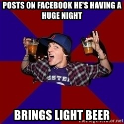 Sunny Student - posts on facebook he's having a huge night brings light beer