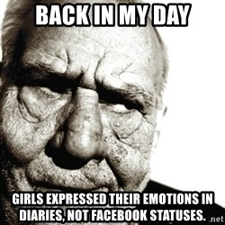 Back In My Day - back in my day girls expressed their emotions in diaries, not facebook statuses.