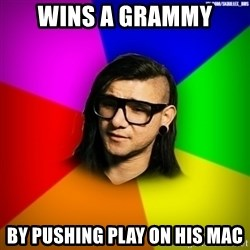 Advice Skrillex - Wins a grammy by pushing play on his mac