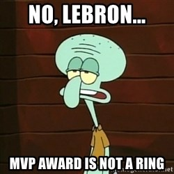 Not an Instrument - No, Lebron... MVP award is not a ring