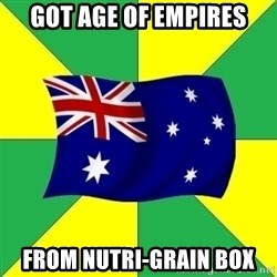 Typical Aussie - Got age of empires from nutri-grain box