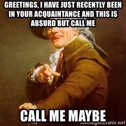 Joseph Ducreux - Greetings, i have just recently been in your ACQUAINTANCE and this is absurd but call me Call me maybe