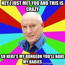Alf Stewart - Hey I just met you and this is crazy So here's my dungeon you'll have my babies