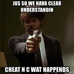 Jules Pulp Fiction - jus so we hava clear understandin cheat n c wat happends