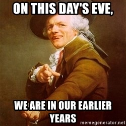 Joseph Ducreux - on this day's eve, we are in our earlier years