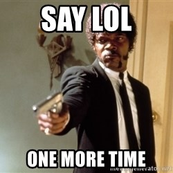 Samuel L Jackson - say lol one more time