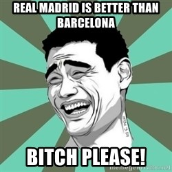 cynical journalist big - Real madrid is better than barcelona bitch please!