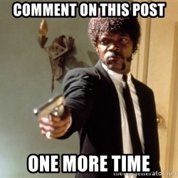 Samuel L Jackson - Comment on this post one more time