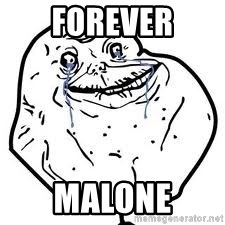 forever alone 2 - forever malone