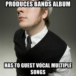 Patrick Stump awesome - PRODUCES bands album  has to guest vocal multiple songs