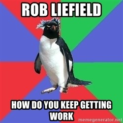 Comic Book Addict Penguin - Rob Liefield How do you Keep Getting Work
