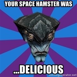 Javik the Prothean - your space hamster was ...delicious