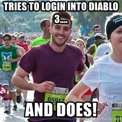 Ridiculously photogenic guy (Zeddie) - tries to login into diablo 3.... and does!