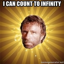 Chuck Norris Advice - i can count to infinity