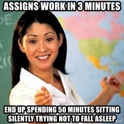 Unhelpful High School Teacher - assigns work in 3 minutes end up spending 50 minutes sitting silently trying not to fall asleep