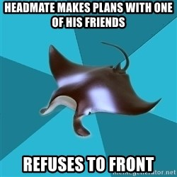 Multiple Manta - Headmate makes plans with one of his friends refuses to front