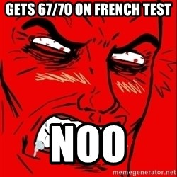 Rage Face - GETS 67/70 ON FRENCH TEST NOO