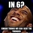 Kobe Bryant - In 6? Swade thinks we can  beat the thunder