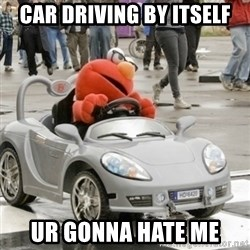 AVC Elmo - CAR DRIVING BY ITSELF UR GONNA HATE ME