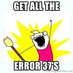 All the things - GET ALL THE ERROR 37'S