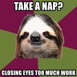Just-Lazy-Sloth - take a nap? closing eyes too much work