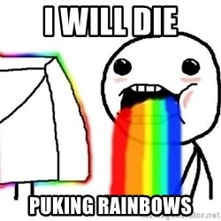 Puking Rainbows - i will die puking rainbows