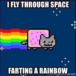 Irresponsible Nyan Cat - i fly through space farting a rainbow
